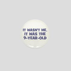 It wasn't me, it was the 9-ye Mini Button