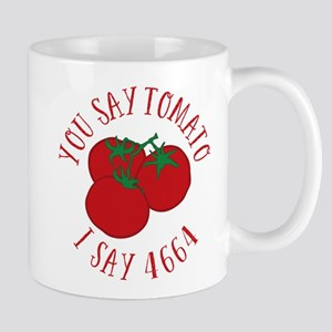 You Say Tomato I Say 4664 Mugs