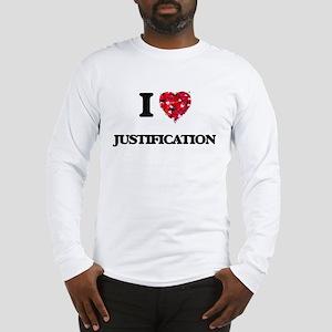 I Love Justification Long Sleeve T-Shirt