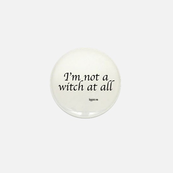 I,m not a witch at all Mini Button