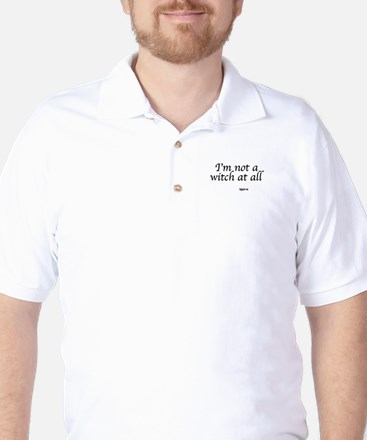 I,m not a witch at all Golf Shirt