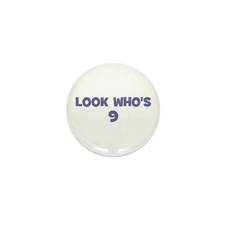 Look Who's 9 Mini Button (100 pack)