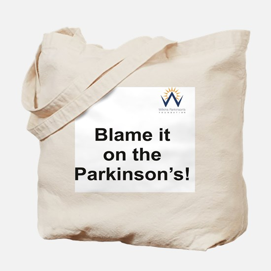 Blame it on the Parkinson's Tote Bag