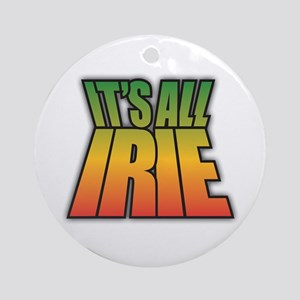 It's All IRIE Ornament (Round)