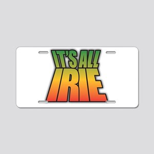 It's All IRIE Aluminum License Plate
