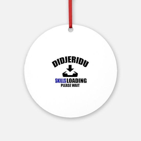 Didjeridu Skills Loading Please Wai Round Ornament