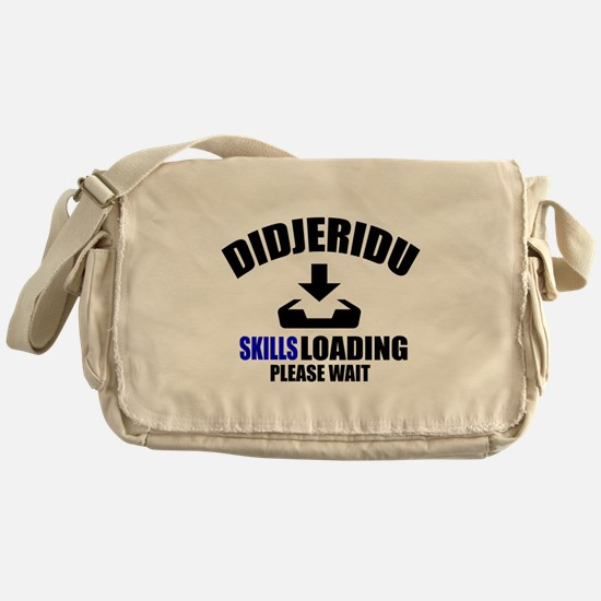 Didjeridu Skills Loading Please Wait Messenger Bag