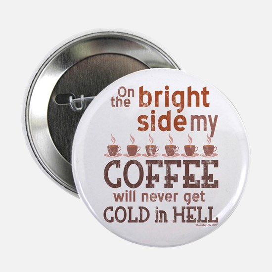 """Coffee Cold in Hell 2.25"""" Button"""