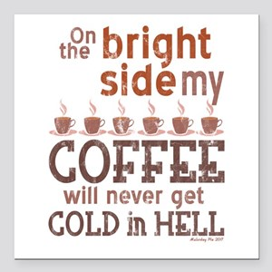 "Coffee Cold in Hell Square Car Magnet 3"" x 3"""