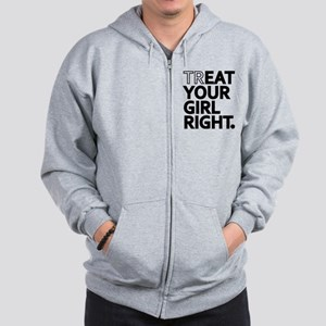 Treat Your Girl Right Zip Hoodie