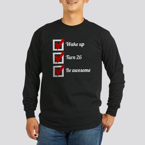 Awesome 26th Birthday Checklist Long Sleeve T-Shir