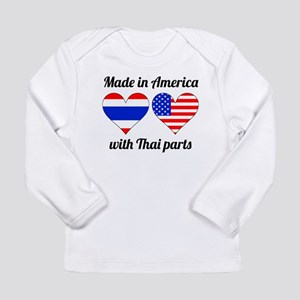 Made In America With Thai Parts Long Sleeve T-Shir