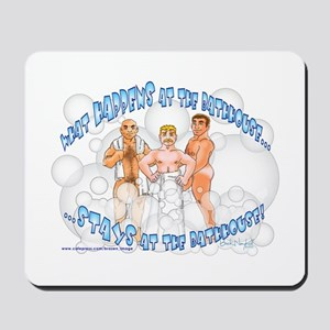 What Happens at the Bathhouse Mousepad