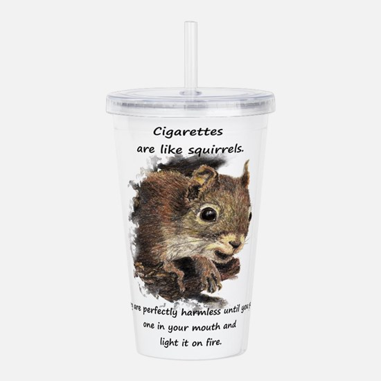 Funny Quit Smoking Squirrel Quote Acrylic Double-w