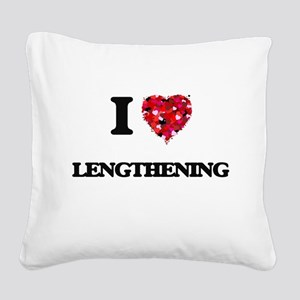 I Love Lengthening Square Canvas Pillow