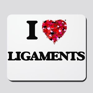 I Love Ligaments Mousepad