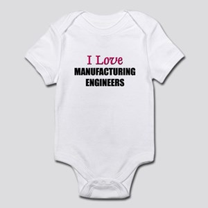 I Love MANUFACTURING ENGINEERS Infant Bodysuit