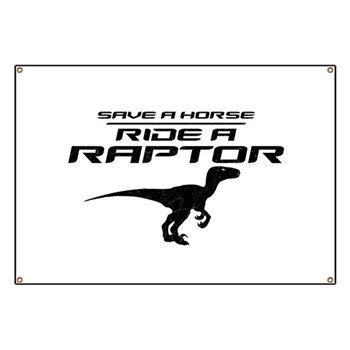 Save a Horse, Ride a Raptor Banner
