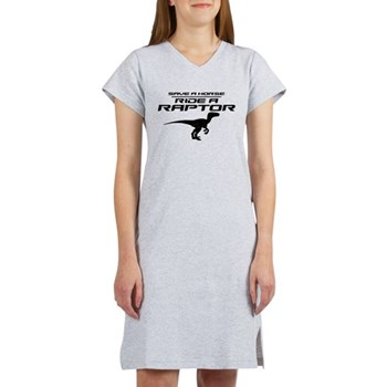 Save a Horse, Ride a Raptor Women's Nightshirt