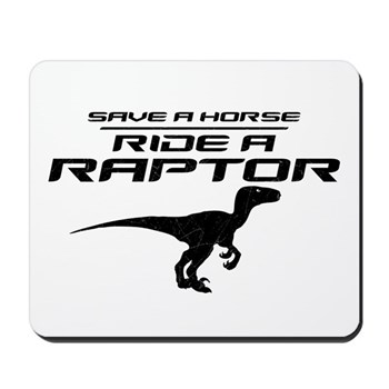Save a Horse, Ride a Raptor Mousepad