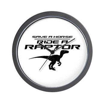 Save a Horse, Ride a Raptor Wall Clock