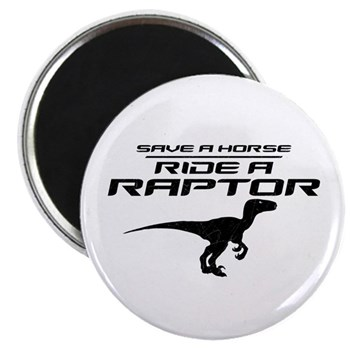 Save a Horse, Ride a Raptor Magnet