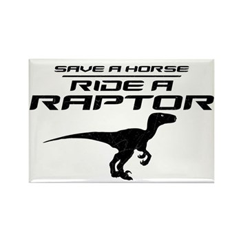 Save a Horse, Ride a Raptor Rectangle Magnet (100