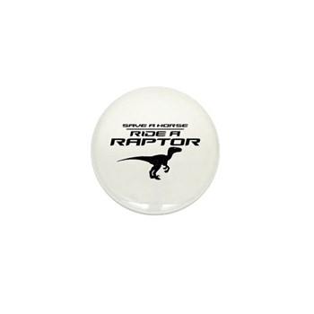 Save a Horse, Ride a Raptor Mini Button (100 pack)