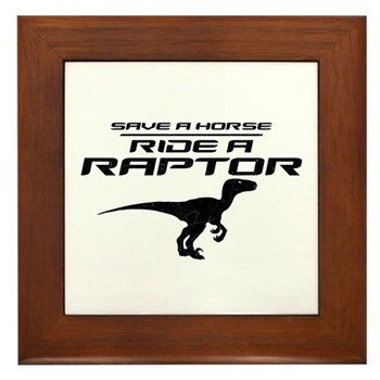 Save a Horse, Ride a Raptor Framed Tile