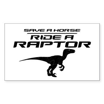 Save a Horse, Ride a Raptor Rectangle Sticker (50