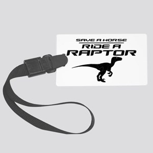 Save a Horse, Ride a Raptor Large Luggage Tag