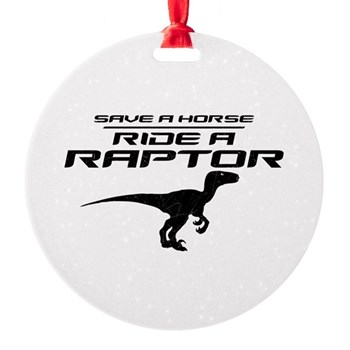 Save a Horse, Ride a Raptor Round Ornament
