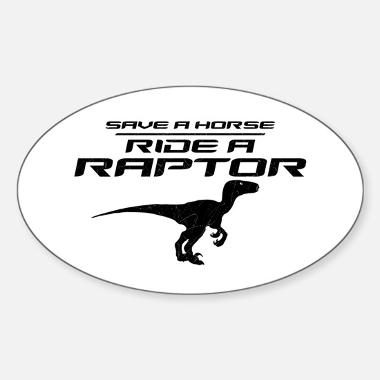 Save a Horse, Ride a Raptor Oval Decal