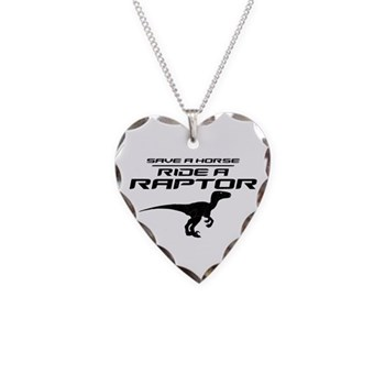 Save a Horse, Ride a Raptor Necklace Heart Charm