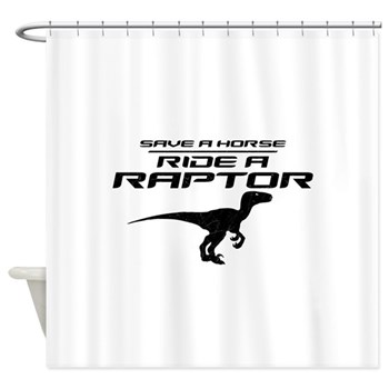 Save a Horse, Ride a Raptor Shower Curtain
