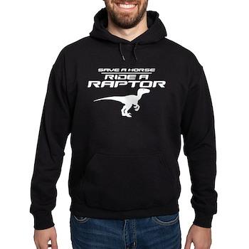 Save a Horse, Ride a Raptor Dark Hoodie