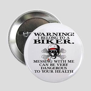 I Belong To A Biker Button