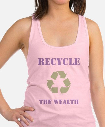 Recycle the Wealth Racerback Tank Top