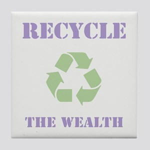Recycle the Wealth Tile Coaster