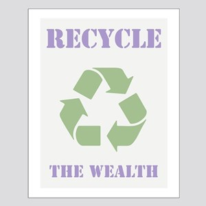Recycle the Wealth Small Poster
