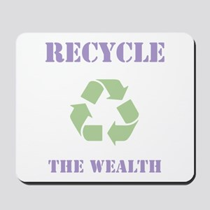 Recycle the Wealth Mousepad