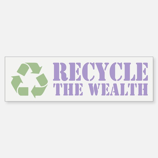 Recycle the Wealth Sticker (Bumper)