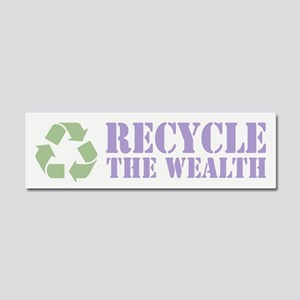Recycle the Wealth Car Magnet 10 x 3