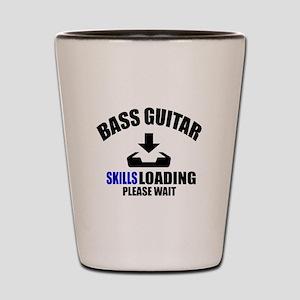Bass Guitar Skills Loading Please Wait Shot Glass