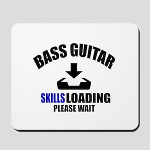 Bass Guitar Skills Loading Please Wait Mousepad