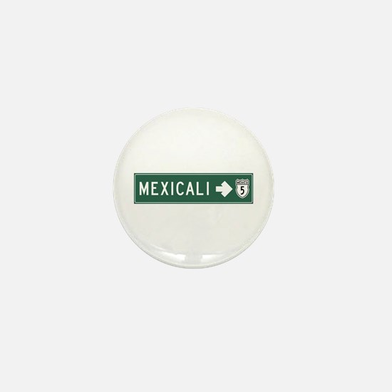 Mexicali Highway Sign (MX) Mini Button
