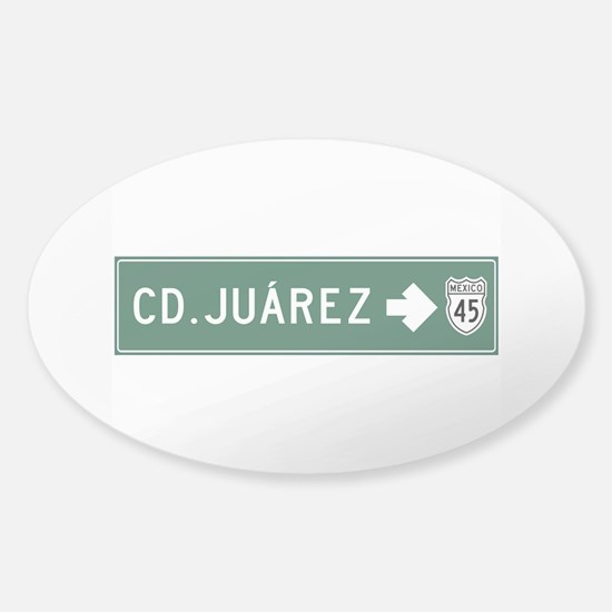 Ciudad Juarez Highway Sign (MX) Sticker (Oval)