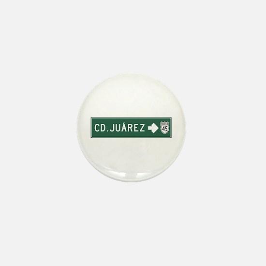 Ciudad Juarez Highway Sign (MX) Mini Button