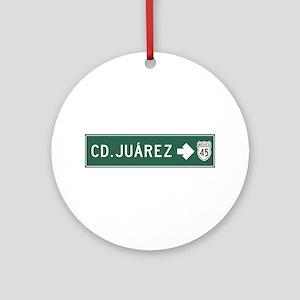 Ciudad Juarez Highway Sign (MX) Ornament (Round)