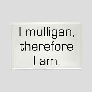 I Mulligan Therefore I Am Rectangle Magnet